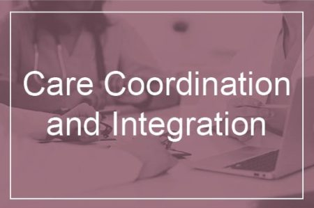 Care Coordination and Integration