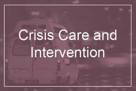 Crisis Care and Intervention