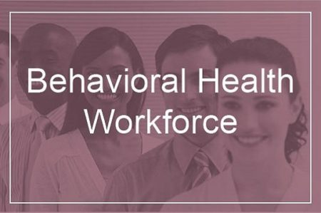 Behavioral Health Workforce